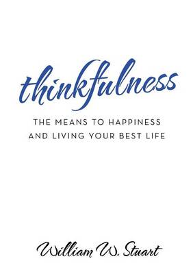 Thinkfulness: The Means to Happiness and Living Your Best Life (Paperback)