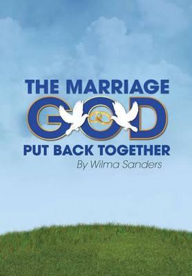 The Marriage God Put Back Together (Hardback)