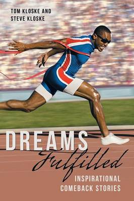 Dreams Fulfilled: Inspirational Comeback Stories (Paperback)