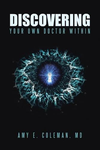 Discovering Your Own Doctor Within (Paperback)