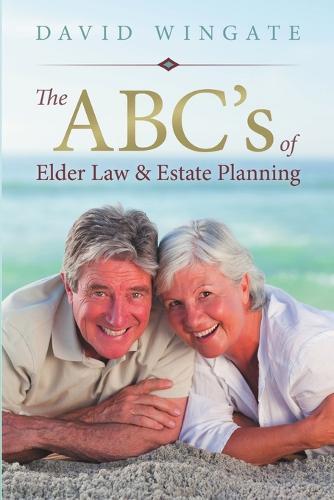 The ABC's of Elder Law & Estate Planning (Paperback)