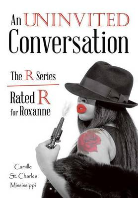 An Uninvited Conversation: The R Series/Rated R for Roxanne (Hardback)