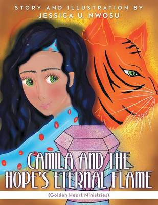 Camila and the Hope's Eternal Flame: (Golden Heart Ministries) (Paperback)