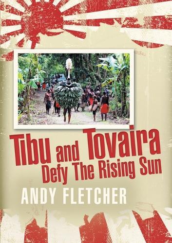 Tibu and Tovaira Defy the Rising Sun (Paperback)