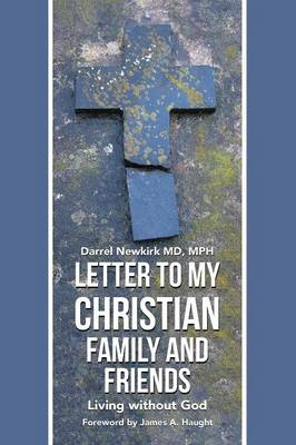 Letter to My Christian Family and Friends: Living Without God (Paperback)