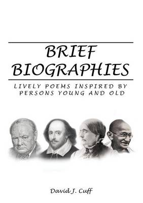 Brief Biographies: Lively Poems Inspired by Persons Young and Old (Paperback)