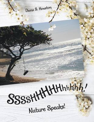 Sssshhhhhhhhhh!: Nature Speaks! (Paperback)