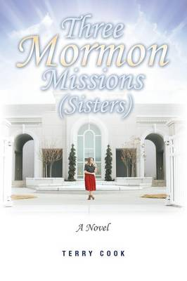 Three Mormon Missions (Sisters) (Paperback)