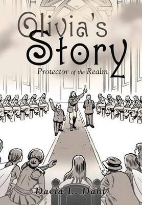 Olivia's Story: Protector of the Realm (Hardback)
