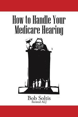 How to Handle Your Medicare Hearing (Paperback)