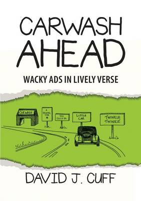 Carwash Ahead: Wacky Ads in Lively Verse (Paperback)