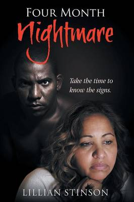 Four-Month Nightmare: Take the Time to Know the Signs (Paperback)