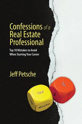 Confessions of a Real Estate Professional: Top 10 Mistakes to Avoid When Starting Your Career (Paperback)
