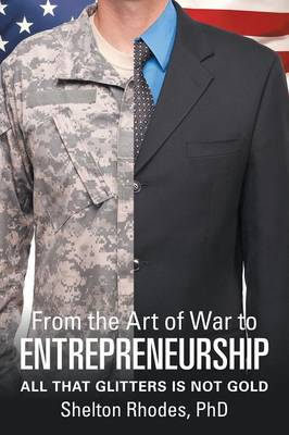 From the Art of War to Entrepreneurship: All That Glitters Is Not Gold (Paperback)
