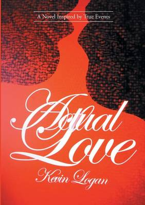 Actual Love: A Novel Inspired by True Events (Paperback)