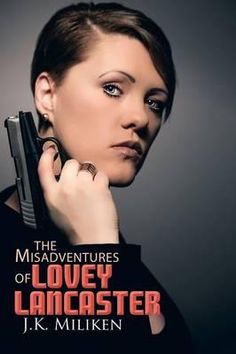 The Misadventures of Lovey Lancaster (Paperback)