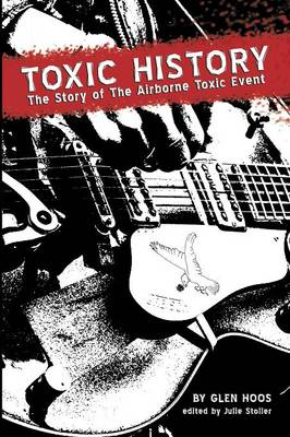 Toxic History: The Story of the Airborne Toxic Event (Paperback)
