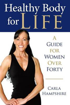 Healthy Body for Life: A Guide for Women Over Forty (Paperback)