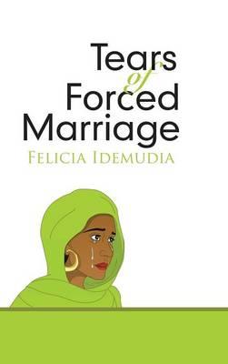 Tears of Forced Marriage (Hardback)
