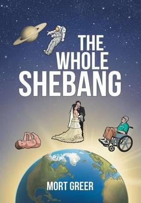 The Whole Shebang (Hardback)