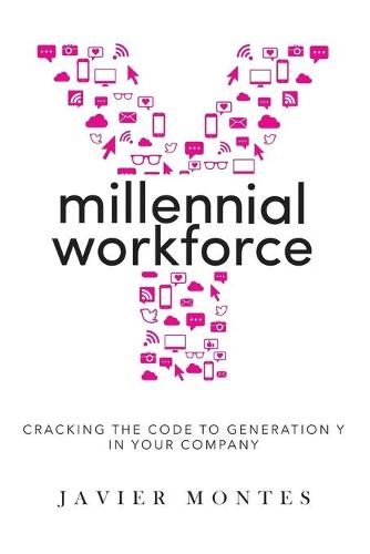 Millennial Workforce: Cracking the Code to Generation y in Your Company (Paperback)