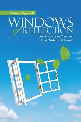 Windows of Reflection: Simple Poems to Make You Look Within and Beyond (Paperback)