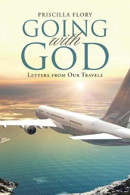 Going with God: Letters from Our Travels (Paperback)