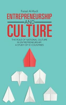 Entrepreneurship and Culture: The Role of National Culture in Entrepreneurship: A Study of 51 Countries (Hardback)