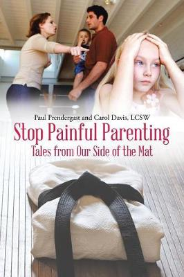 Stop Painful Parenting: Tales from Our Side of the Mat (Paperback)