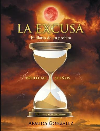 La Excusa: El Diario de Un Profeta (Paperback)