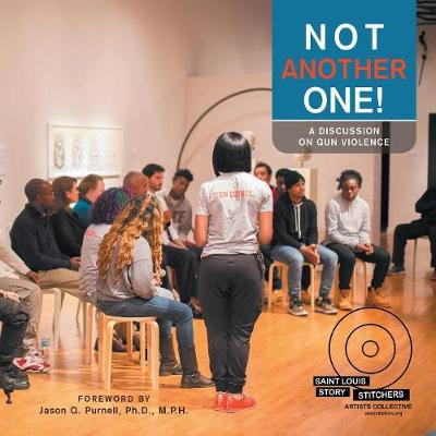 Not Another One!: A Discussion on Gun Violence (Paperback)