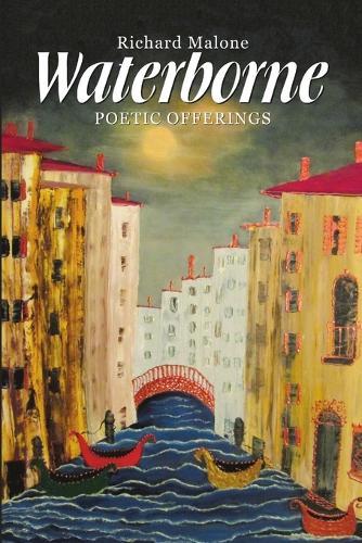 Waterborne: Poetic Offerings (Paperback)