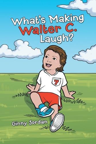 What's Making Walter C. Laugh? (Paperback)