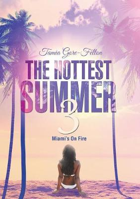 The Hottest Summer 3: Miami's On Fire (Paperback)
