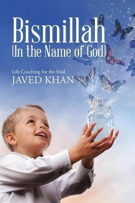 Bismillah (in the Name of God): Life Coaching for the Soul (Paperback)
