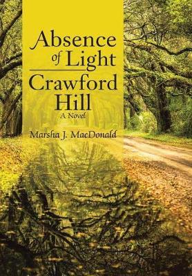 Absence of Light-Crawford Hill (Hardback)