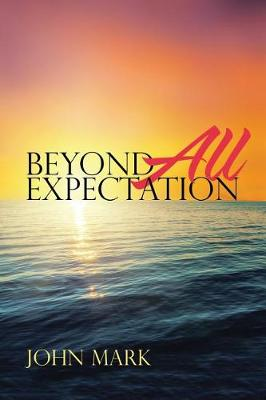 Beyond All Expectation (Paperback)