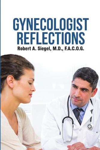 Gynecologist Reflections (Paperback)