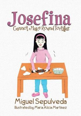 Josefina Cannot Make Round Tortillas (Paperback)