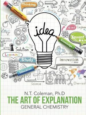 The Art of Explanation: General Chemistry (Paperback)