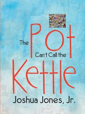 The Pot Can't Call the Kettle (Paperback)