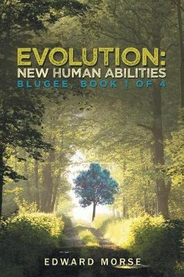 Evolution: New Human Abilities: Blugee, Book 1 of 4 (Paperback)