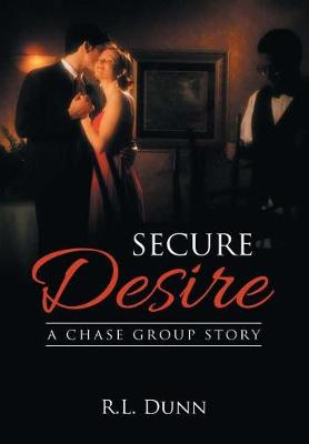 Secure Desire: A Chase Group Story (Hardback)