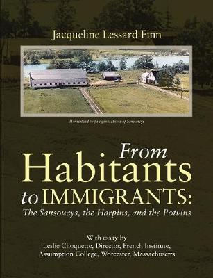 From Habitants to Immigrants: The Sansoucys, the Harpins, and the Potvins (Paperback)