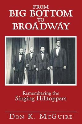 From Big Bottom to Broadway: Remembering the Singing Hilltoppers (Paperback)