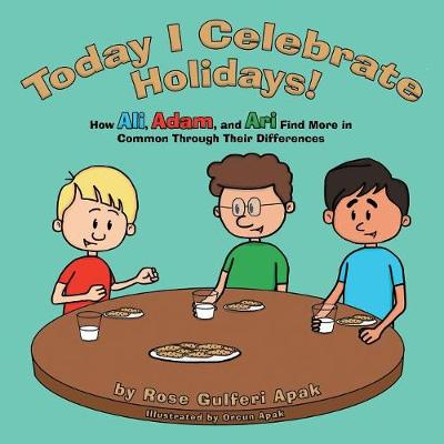 Today I Celebrate Holidays!: How Ali, Adam, and Ari Find More in Common Through Their Differences (Paperback)