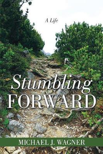 Stumbling Forward: A Life (Paperback)