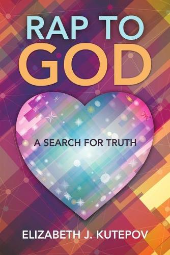 Rap to God: A Search for Truth (Paperback)