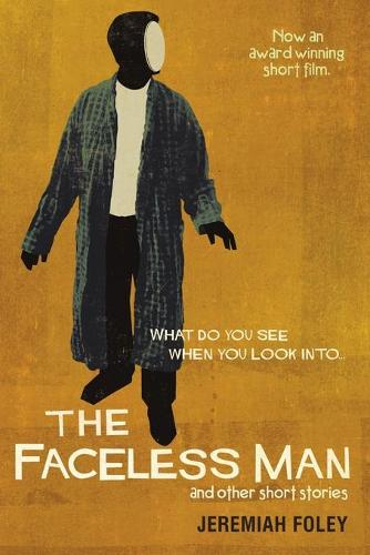 The Faceless Man and Other Short Stories (Paperback)