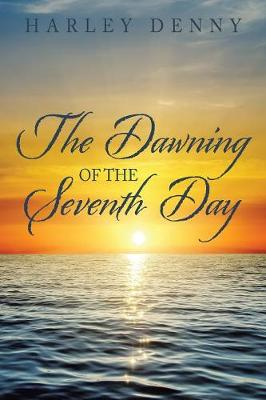 The Dawning of the Seventh Day (Paperback)